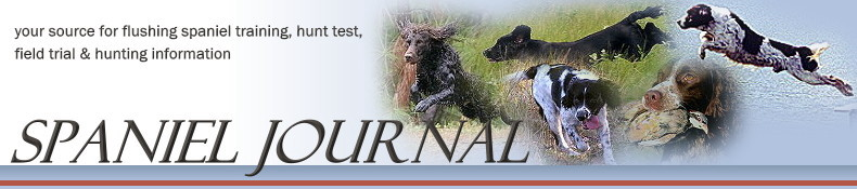 Spaniel Journal - your source for flushing spaniel training, hunt test, field trial & hunting information